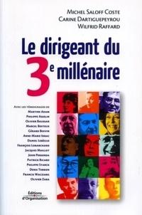 Wilfrid Raffard et Michel Saloff- Coste - Le dirigeant du 3e millénaire.