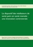 Lise Demailly et Claire Bélart - Le dispositif des médiateurs de santé pairs en santé mentale : une innovation controversée - Rapport final de la recherche Evaluative qualitative sur le programme expérimental 2012-2014.