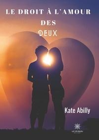 Kate Abilly - Le droit à l'amour des deux.