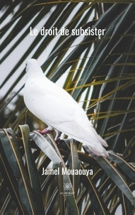 Jamel Mouaouya - Le droit de subsister.