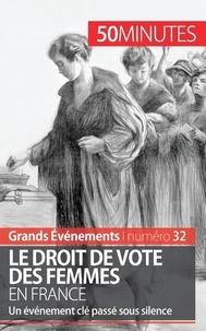 Rémi Spinassou - Le droit de vote des femmes en France - Un événement clé passé sous silence.