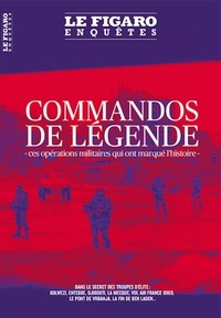 Jean-Marc Gonin - Le Figaro Enquêtes  : Commandos de légende - Ces opérations militaires qui ont marqué l'histoire.