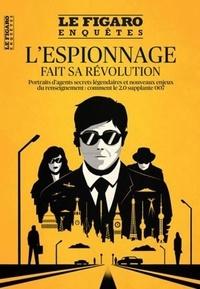 Jean-Marc Gonin - Le Figaro Enquêtes Hors-série : L'espionnage fait sa révolution - Portraits d'agents secrets légendaires et nouveaux enjeux du renseignement : comment le 2.0 supplante 007.