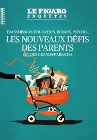 Guyonne de Montjout - Le Figaro Enquêtes Hors-série : Les nouveaux défis des parents (et des grands-parents) - Transmission, éducation, écrans, psycho....