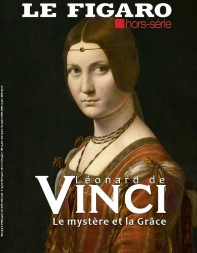 Le Figaro - Le Figaro Histoire Hors-série  : Leonard de Vinci - Le mystère et la grâce.