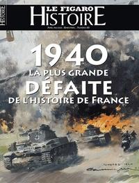 Geoffroy Caillet - Le Figaro Histoire Hors-série N° 49, avril-mai 202 : 1940, la plus grande défaite de l'Histoire de France.