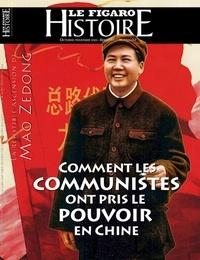 Geoffroy Caillet - Le Figaro Histoire Hors-série N° 52, octobre-novem : La résistible ascension de Mao Zedong - Comment les communistes ont pris le pouvoir en Chine ?.
