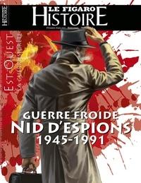 Geoffroy Caillet - Le Figaro Histoire Hors-série N° 54, février-mars  : Guerre froide - Nid d'espions 1945-1991.