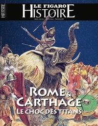 Geoffroy Caillet - Le Figaro Histoire Hors-série N° 55, avril-mai 202 : Rome & Carthage - Le choc des titans.