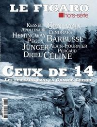 Michel De Jaeghere et Isabelle Schmitz - Le Figaro hors-série  : Ceux de 14, les écrivains dans la grande guerre.