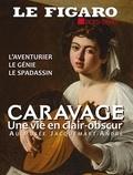 Marc Feuillée - Le Figaro hors-série N° 113 : Caravage - Une vie en clair-obscur.