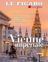 Michel De Jaeghere - Le Figaro hors-série N° 114 : Vienne impériale.
