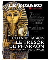 Michel De Jaeghere - Le Figaro hors-série N° 115 : Toutankhamon - Le trésor du pharaon.