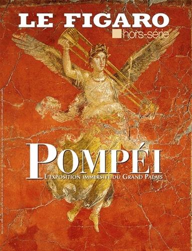 Le Figaro - Le Figaro hors-série  : Pompéi - La cité éternelle.