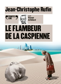 Jean-Christophe Rufin - Le flambeur de la Caspienne. 1 CD audio MP3
