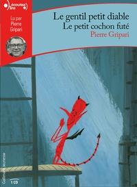 Pierre Gripari - Le gentil petit diable ; Le petit cochon futé. 1 CD audio