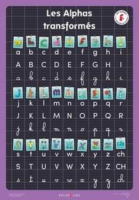 Claude Huguenin et Olivier Dubois du Nilac - Le grand poster des Alphas transformés - Un poster pédagogique de référence pour apprendre les différents types d'écriture.