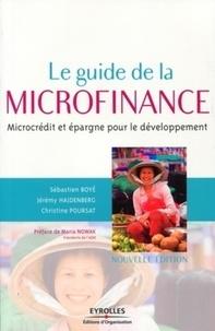 Sébastien Boyé et Jérémy Hajdenberg - Le guide de la microfinance - Microcrédit et épargne pour le développement.