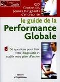 CJD - Le guide de la performance globale - 100 questions pour faire votre diagnostic et établir votre plan d'action.