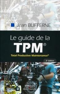 Jean Bufferne - Le guide de la TPM - Total Productive Maintenance.