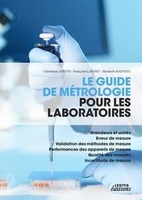 Le guide de métrologie pour les laboratoires - Grandeurs et unités , erreur de mesure, validation des méthodes de mesure, performances des appareils de mesure, qualité des mesures, incertitude de mesure.pdf