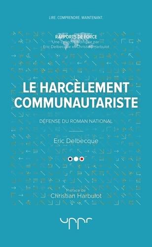 Eric Delbecque - Le harcèlement communautariste.