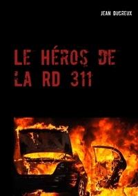 Jean Ducreux - Le héros de la RD 311.
