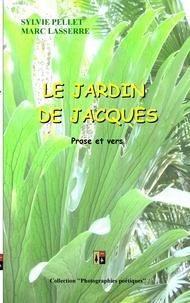 Marc Lasserre et Sophie Lasserre - Le jardin de Jacques - Prose et vers.