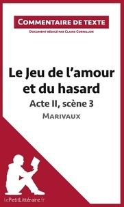 Claire Cornillon - Le jeu de l'amour et du hasard de Marivaux : Acte II, Scène 3 - Commentaire de texte.