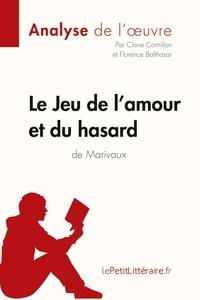 Claire Cornillon et Florence Balthasar - Le Jeu de l'amour et du hasard de Marivaux.