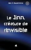 Nas E. Boutammina - Le jinn, créature de l'invisible.