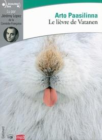 Arto Paasilinna - Le lièvre de Vatanen. 1 CD audio MP3