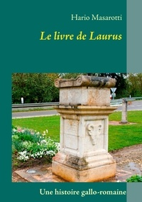 Hario Masarotti - Le livre de Laurus.