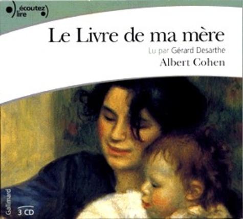 Albert Cohen - Le Livre de ma mère. 3 CD audio