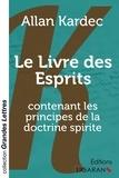 Allan Kardec - Le livre des esprits - Contenant les principes de la doctrine spirite.