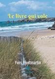 Yves Montmartin - Le livre qui vole.