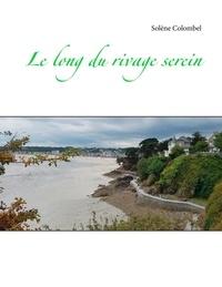 Solène Colombel - Le long du rivage serein.