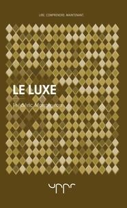 Frédéric Monneyron - Le luxe.