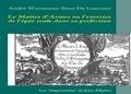 Michaël Muller-Hewer et André Wernesson de Liancourt - Le maître d'armes ou l'exercice de l'épée seule dans sa perfection - Les réprints de Jeux d'épées.