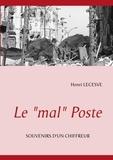 """Henri Lecesve - Le """"mal"""" Poste - Souvenirs d'un chiffreur."""