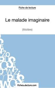 Fichesdelecture.com - Le malade imaginaire - Analyse complète de l'oeuvre.