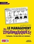 Jean-Michel Ucciani - Le management des zygomatiques ! - L'entreprise, c'est plus drôle en la dessinant....