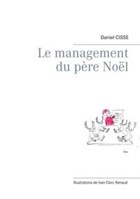 Daniel Cissé - Le management du Père Noël.