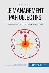 Renaud de Harlez et Anne-Christine Cadiat - Le management par objectifs.