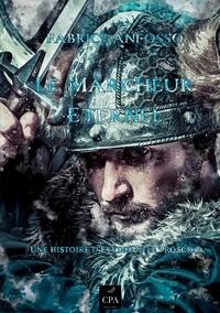Fabrice Anfosso - Le Marcheur Eternel - Une histoire d'Eyvindur le Proscrit.