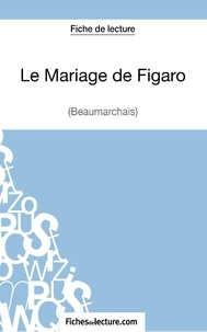 Fichesdelecture.com - Le mariage de Figaro - Analyse complète de l'oeuvre.
