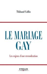 Thibaud Collin - Le mariage gay - Les enjeux d'une revendication.
