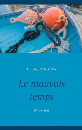 Ludvik Jean-Denis - Le mauvais temps.