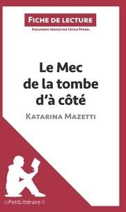 lePetitLittéraire.fr et Cécile Perrel - Le Mec de la tombe d'à côté de Katarina Mazetti (Fiche de lecture) - Résumé complet et analyse détaillée de l'oeuvre.