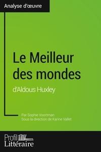 Karine Vallet et Sophie Voortman - Le Meilleur des mondes d'Aldous Huxley.